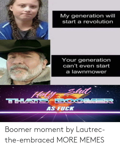 boomer: Boomer moment by Lautrec-the-embraced MORE MEMES