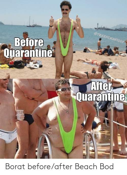 Borat: Borat before/after Beach Bod