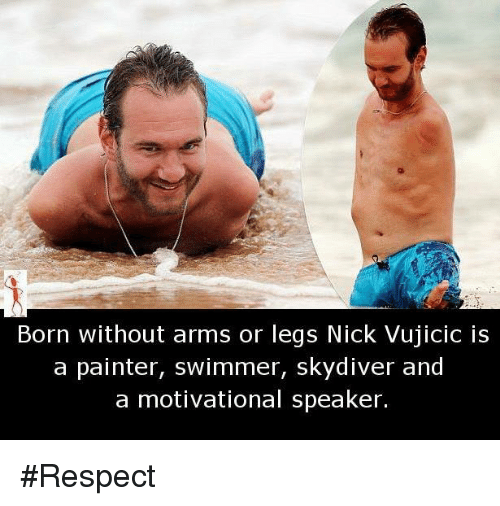 skydive: Born without arms or legs Nick Vujicic is  a painter, swimmer, skydiver and  a motivational speaker. #Respect