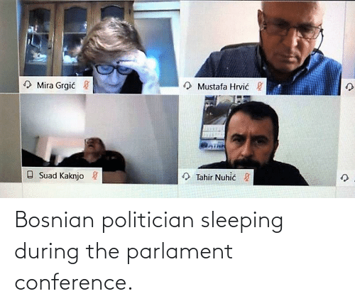 Sleeping: Bosnian politician sleeping during the parlament conference.
