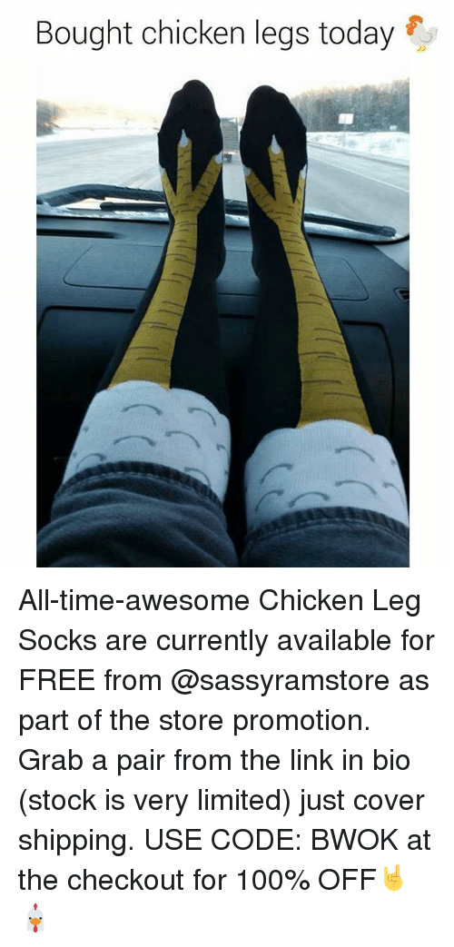 Anaconda, Memes, and Chicken: Bought chicken legs today All-time-awesome Chicken Leg Socks are currently available for FREE from @sassyramstore as part of the store promotion. Grab a pair from the link in bio (stock is very limited) just cover shipping. USE CODE: BWOK at the checkout for 100% OFF🤘🐔