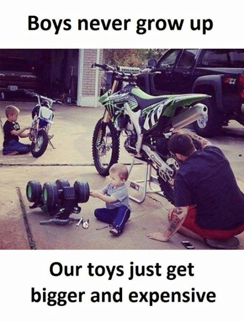 never grow up: Boys never grow up  our toys just get  bigger and expensive