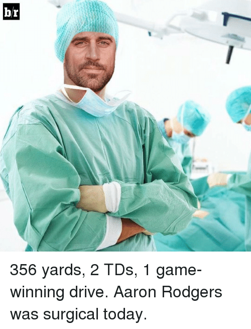 Rodgering: br 356 yards, 2 TDs, 1 game-winning drive. Aaron Rodgers was surgical today.