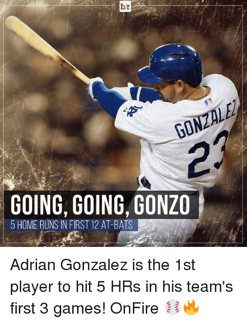 Run, Sports, and Game: br  60  GOING, GOING, GONZO  5 HOME RUNS IN FIRST 12 AT- BATS Adrian Gonzalez is the 1st player to hit 5 HRs in his team's first 3 games! OnFire ⚾️🔥