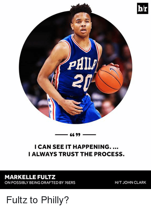 Philadelphia 76ers, Clarks, and Can: br  66 99  I CAN SEE IT HAPPENING.  I ALWAYS TRUST THE PROCESS.  MARKELLE FULTZ  HIT JOHN CLARK  ON POSSIBLY BEING DRAFTED BY 76ERS Fultz to Philly?