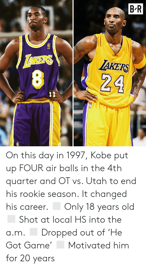 Game, Kobe, and Utah: BR  AKERS On this day in 1997, Kobe put up FOUR air balls in the 4th quarter and OT vs. Utah to end his rookie season.  It changed his career. ◻️ Only 18 years old ◻️ Shot at local HS into the a.m. ◻️ Dropped out of 'He Got Game' ◻️ Motivated him for 20 years