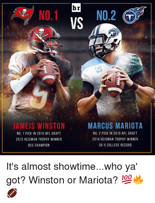 marcus mariota: br  NO.2  NO.1  VS  MARCUS MARIOTA  AMEIS WINSTON  NO, 2 PICK IN 2015 NFL DRAFT  NO. 1 PICK IN 2015 NFL DRAFT  2014 HEISMAN TROPHY WINNER  2013 HEISMANTROPHY WINNER  36-5 COLLEGE RECORD  BCS CHAMPION It's almost showtime...who ya' got? Winston or Mariota? 💯🔥🏈