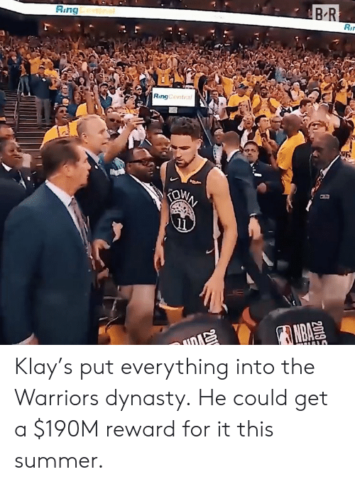 Nba, Summer, and Warriors: BR  Ring ntra  Ri  RingCentral  IOWN  NBA  2019S Klay's put everything into the Warriors dynasty.  He could get a $190M reward for it this summer.