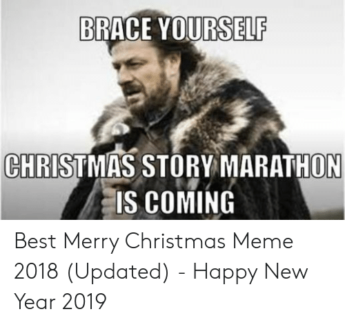merry christmas meme: BRACE YOURSEL  CHRISTMAS STORY MARATHON  IS COMING Best Merry Christmas Meme 2018 (Updated) - Happy New Year 2019
