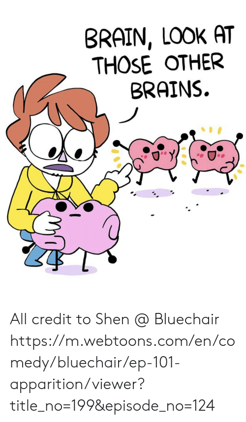 brains: BRAIN, LOOK AT  THOSE OTHER  BRAINS. All credit to Shen @ Bluechair https://m.webtoons.com/en/comedy/bluechair/ep-101-apparition/viewer?title_no=199&episode_no=124