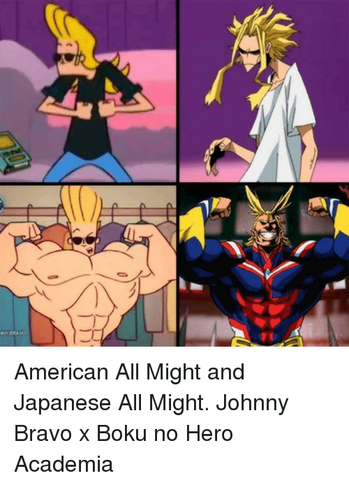 Johnny Bravo: BRAVO American All Might and Japanese All Might.  Johnny Bravo x Boku no Hero Academia