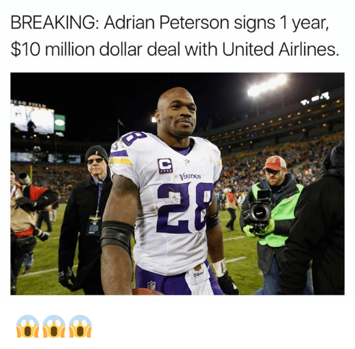 Adrian Peterson, United, and United Airlines: BREAKING: Adrian Peterson signs 1 year,  $10 million dollar deal with United Airlines. 😱😱😱