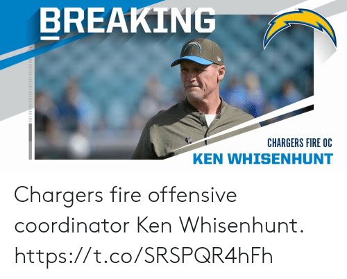 Chargers: BREAKING  CHARGERS FIRE OC  KEN WHISENHUNT Chargers fire offensive coordinator Ken Whisenhunt. https://t.co/SRSPQR4hFh