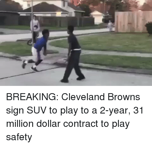 Cleveland Brown: BREAKING: Cleveland Browns sign SUV to play to a 2-year, 31 million dollar contract to play safety