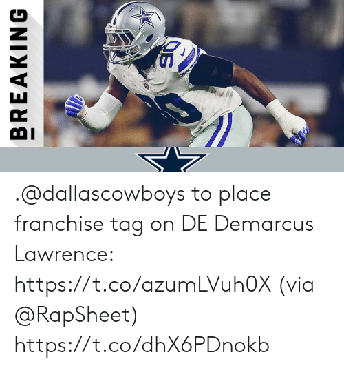 Memes, 🤖, and Via: BREAKING .@dallascowboys to place franchise tag on DE Demarcus Lawrence: https://t.co/azumLVuh0X (via @RapSheet) https://t.co/dhX6PDnokb