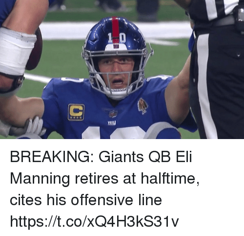 Eli Manning, Football, and Nfl: BREAKING: Giants QB Eli Manning retires at halftime, cites his offensive line https://t.co/xQ4H3kS31v