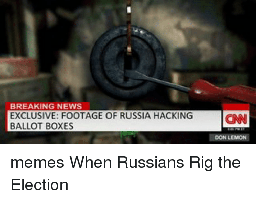 Memes, Breaking News, and Russia: BREAKING NEWS  EXCLUSIVE: FOOTAGE OF RUSSIA HACKING  BALLOT BOXES memes When Russians Rig the Election