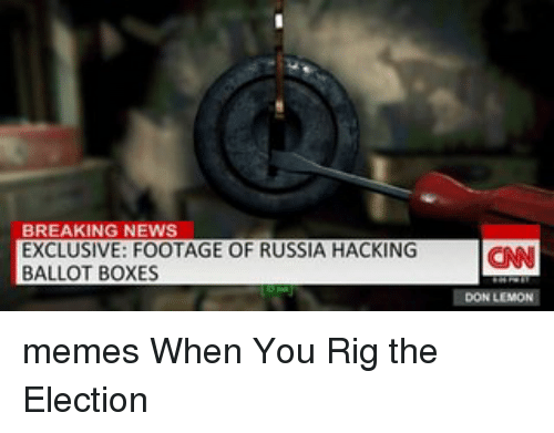 Memes, Breaking News, and Russia: BREAKING NEWS  EXCLUSIVE: FOOTAGE OF RUSSIA HACKING  BALLOT BOXES memes When You Rig the Election
