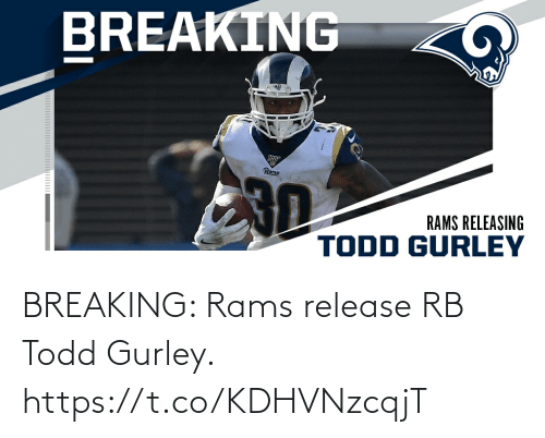 todd: BREAKING: Rams release RB Todd Gurley. https://t.co/KDHVNzcqjT