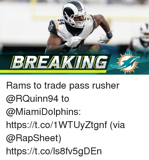 Memes, Rams, and 🤖: BREAKING Rams to trade pass rusher @RQuinn94 to @MiamiDolphins: https://t.co/1WTUyZtgnf (via @RapSheet) https://t.co/ls8fv5gDEn