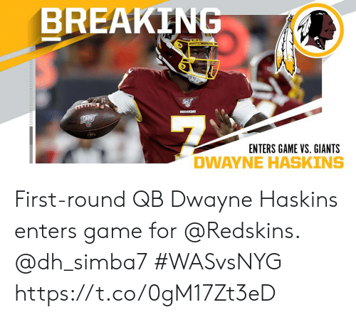 Enters: BREAKING  REDSKINS  ENTERS GAME VS. GIANTS First-round QB Dwayne Haskins enters game for @Redskins. @dh_simba7   #WASvsNYG https://t.co/0gM17Zt3eD