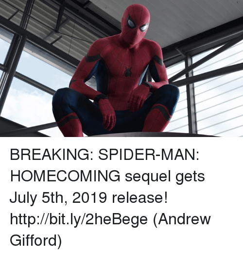 Breaking Spider Man Homecoming Sequel Gets July 5th 2019