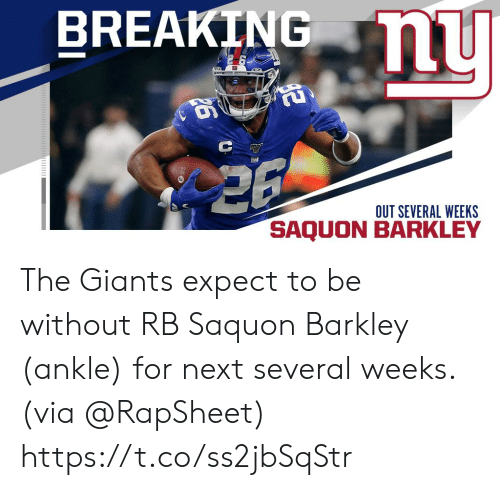 barkley: BREAKING u  OUT SEVERAL WEEKS  SAQU The Giants expect to be without RB Saquon Barkley (ankle) for next several weeks. (via @RapSheet) https://t.co/ss2jbSqStr