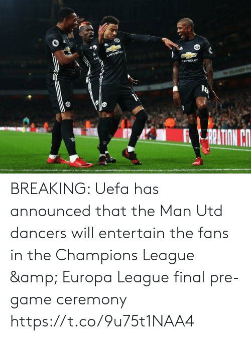 uefa: BREAKING: Uefa has announced that the Man Utd dancers will entertain the fans in the Champions League & Europa League final pre-game ceremony https://t.co/9u75t1NAA4
