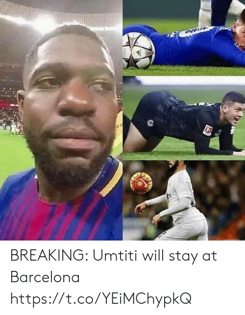 Barcelona, Memes, and 🤖: BREAKING: Umtiti will stay at Barcelona https://t.co/YEiMChypkQ