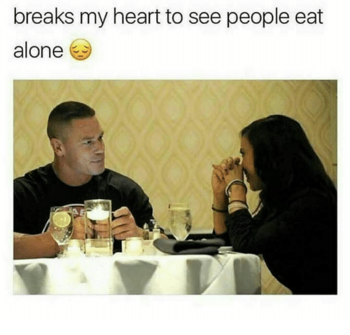 Being Alone, Heart, and People: breaks my heart to see people eat  alone