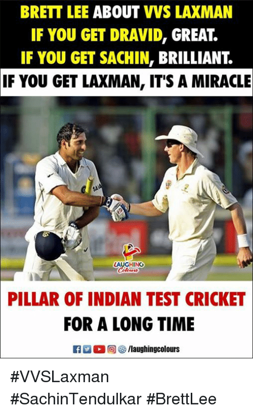 pillar: BRETT LEE ABOUT VVS LAXMAN  IF YOU GET DRAVID, GREAT.  IF YOU GET SACHIN, BRILLIANT  YOU GET LAXMAN, IT'S A MIRACLE  IF  LAUGHING  PILLAR OF INDIAN TEST CRICKET  FOR A LONG TIME #VVSLaxman #SachinTendulkar #BrettLee
