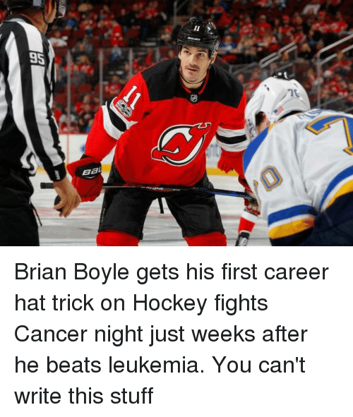 Hockey, Memes, and Beats: Brian Boyle gets his first career hat trick on Hockey fights Cancer night just weeks after he beats leukemia. You can't write this stuff