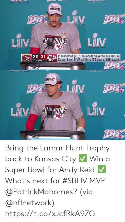 nflnetwork: Bring the Lamar Hunt Trophy back to Kansas City ✅ Win a Super Bowl for Andy Reid ✅  What's next for #SBLIV MVP @PatrickMahomes? (via @nflnetwork) https://t.co/xJcfRkA9ZG