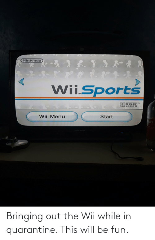 wii: Bringing out the Wii while in quarantine. This will be fun.