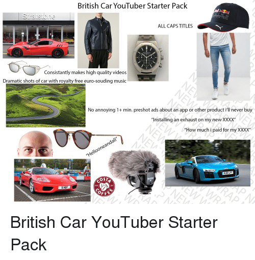 How Much Is A Starter For A Car >> British Car Youtuber Starter Pack Cin G All Caps Titles 20 D