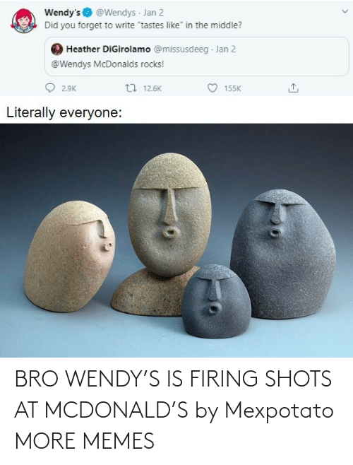 shots: BRO WENDY'S IS FIRING SHOTS AT MCDONALD'S by Mexpotato MORE MEMES