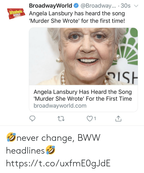 Memes, Murder She Wrote, and Time: BroadwayWorld  broathwayAngela Lansbury has heard the song  @Broadway... 30s  WORLD  'Murder She Wrote' for the first time!  e  ISH  Angela Lansbury Has Heard the Song  'Murder She Wrote' For the First Time  broadwayworld.com  1 🤣never change, BWW headlines🤣 https://t.co/uxfmE0gJdE