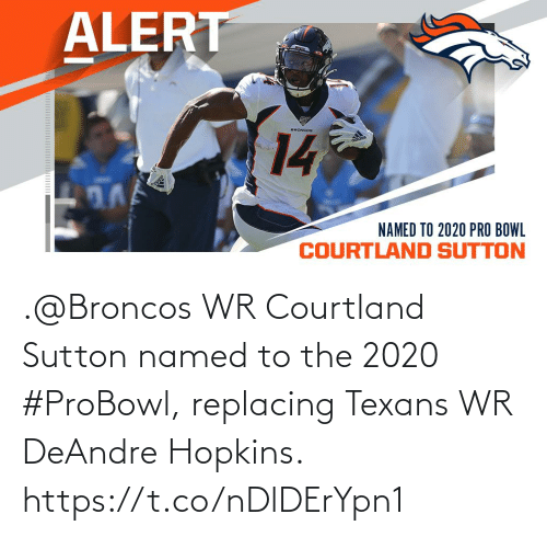 hopkins: .@Broncos WR Courtland Sutton named to the 2020 #ProBowl, replacing Texans WR DeAndre Hopkins. https://t.co/nDlDErYpn1