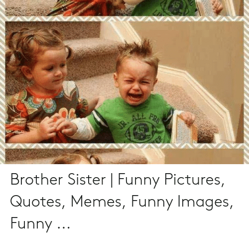 Brother Sister | Funny Pictures Quotes Memes Funny Images