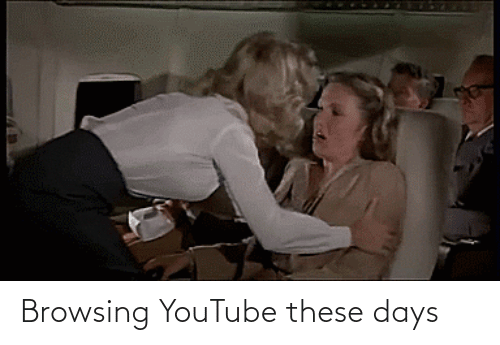 youtube.com: Browsing YouTube these days