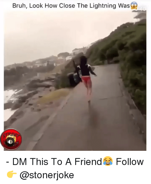 Bruh, Memes, and Lightning: Bruh, Look How Close The Lightning Was - DM This To A Friend😂 Follow 👉 @stonerjoke