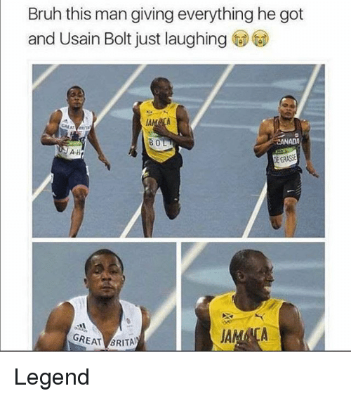 Grasse: Bruh this man giving everything he got  and Usain Bolt just laughing  BOL  CANADA  AH  E GRASSE  GREAT BRITA Legend