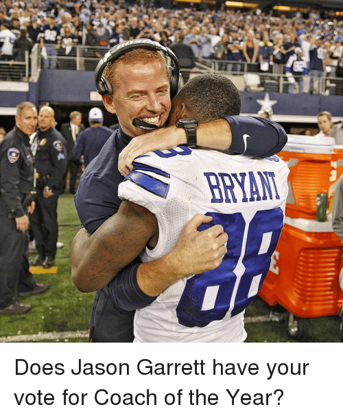 Memes, Jason Garrett, and 🤖: BRYANT Does Jason Garrett have your vote for Coach of the Year?
