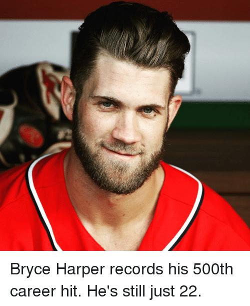Sports, Bryce Harper, and Record: Bryce Harper records his 500th career hit. He's still just 22.