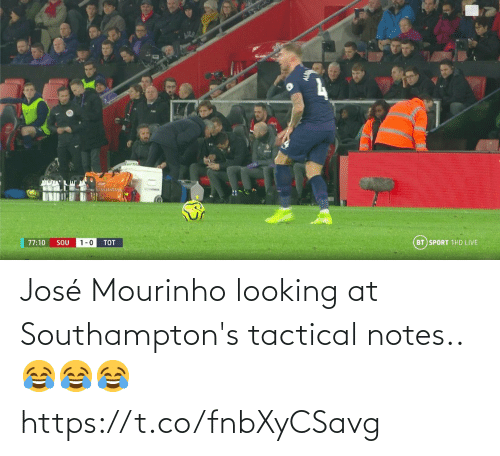 soccer: BT SPORT 1HD LIVE  77:10  SOU  1-0  TOT José Mourinho looking at Southampton's tactical notes.. 😂😂😂 https://t.co/fnbXyCSavg