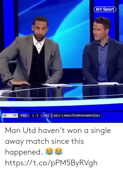 Soccer, Match, and Single: BT Sport  AGG3-3,MANUTDWNONAWAYGOALS  FT PSG  1-3  MU Man Utd haven't won a single away match since this happened. ?? https://t.co/pPM5ByRVgh