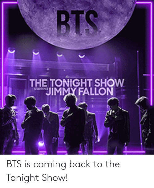 Is Coming: BTS is coming back to the Tonight Show!