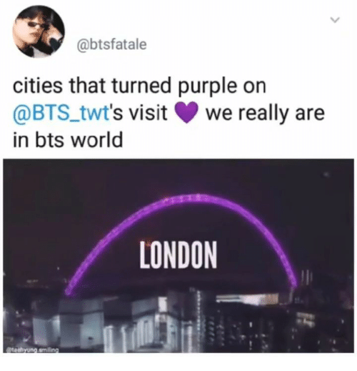 Cities: @btsfatale  cities that turned purple on  @BTS_twt's visit  we really are  in bts world  LONDON  4ahyng.amiling
