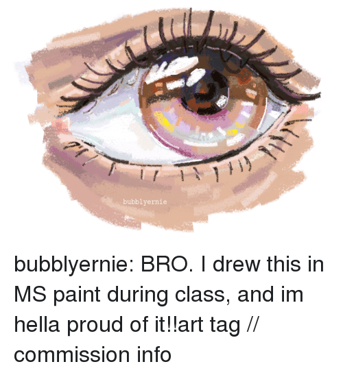 Target, Tumblr, and Blog: bubblyernie bubblyernie:  BRO. I drew this in MS paint during class, and im hella proud of it!!art tag // commission info