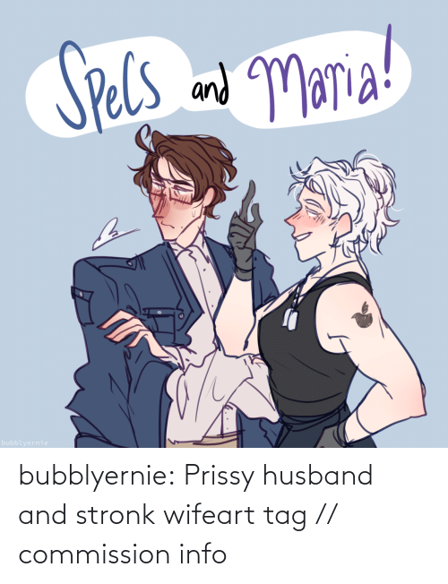 tag: bubblyernie:  Prissy husband and stronk wifeart tag // commission info